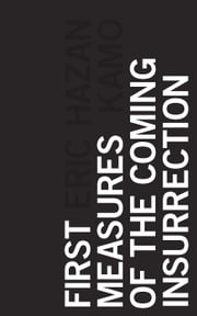First Measures of the Coming Insurrection ebook by Eric Hazan,Kamo,Patrick Camiller