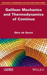 Galilean Mechanics and Thermodynamics of Continua ebook by Géry de Saxcé