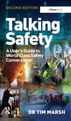 Talking Safety - A User's Guide to World Class Safety Conversation ebook by Tim Marsh