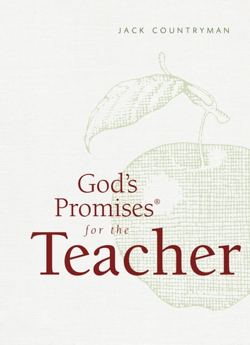 God's Promises for the Teacher - New King James Version ebook by Jack Countryman