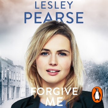 Forgive Me - One mother's hidden past. Her daughter's life changed forever . . . audiobook by Lesley Pearse