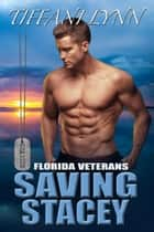 Saving Stacey - Florida Veterans, #2 ebook by