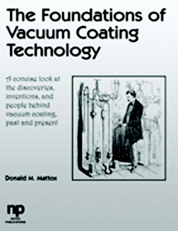 The Foundations of Vacuum Coating Technology ebook by D. M. Mattox,Donald M. Mattox