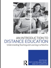 An Introduction to Distance Education - Understanding Teaching and Learning in a New Era ebook by M.F. Cleveland-Innes,D.R. Garrison