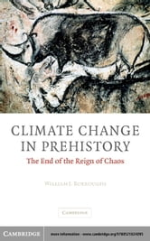Climate Change in Prehistory ebook by Burroughs, William J.