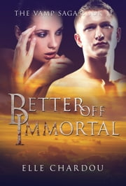 Better Off Immortal ebook by Elle Chardou