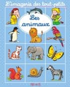 Les animaux ebook by Émilie Beaumont, Sylvie Michelet
