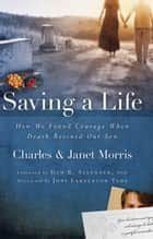 Saving a Life ebook by Charles Morris, Janet Morris