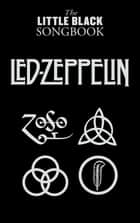 The Little Black Songbook: Led Zeppelin ebook by Wise Publications