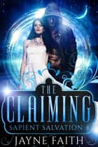The Claiming ebook by Jayne Faith