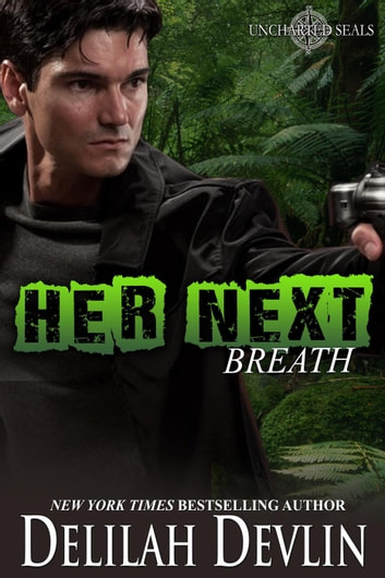 Her Next Breath - Uncharted SEALs, #2 ebook by Delilah Devlin
