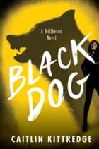 Black Dog - Hellhound Chronicles ebook by