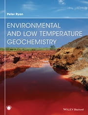 Environmental and Low Temperature Geochemistry ebook by Peter Ryan
