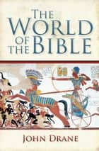 The World of the Bible ebook by John Drane