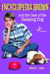 Encyclopedia Brown and the Case of the Sleeping Dog ebook by Donald J. Sobol