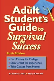 The Adult Student's Guide to Survival & Success ebook by Siebert, Al