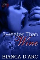Sweeter Than Wine - vampire werecougar menage ebook by