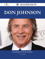 Don Johnson 87 Success Facts - Everything you need to know about Don Johnson ebook by Annie Maddox