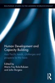Human Development and Capacity Building - Asia Pacific trends, challenges and prospects for the future ebook by Maria Fay Rola-Rubzen,John Burgess