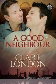 A Good Neighbour ebook by Clare London