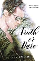 Truth or Dare ebook by L A Cotton