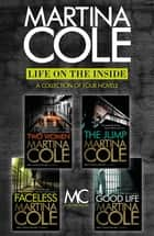Life on the Inside - The Jump, Two Women, Faceless, The Good Life ebook by Martina Cole