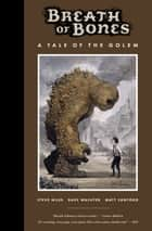 Breath of Bones: A Tale of the Golem ebook by Steve Niles