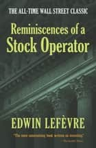 Reminiscences of a Stock Operator ebook by Edwin Lefèvre