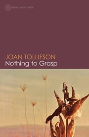 Nothing to Grasp ebook by Joan Tollifson
