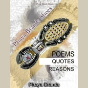 Phaya Brands Shoes - Poem-Quotes-Reasons audiobook by PHAYA BRANDS, PHAYA BRANDS, PHAYA BRANDS