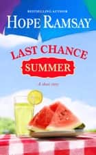 Last Chance Summer - A Short Story ebook by Hope Ramsay