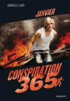 Conspiration 365 - Janvier eBook by Gabrielle Lord