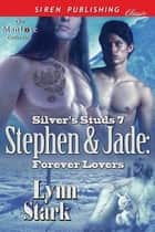 Stephen & Jade: Forever Lovers ebook by Lynn Stark