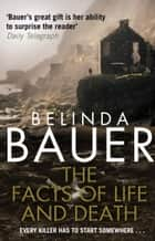 The Facts of Life and Death ebook by Belinda Bauer