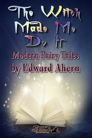 The Witch Made Me Do It ebook by Edward Ahern