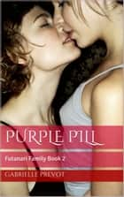 Purple Pill ebook by Gabrielle Prevot