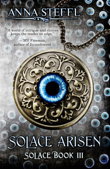 Solace Arisen - Solace Book III ebook by Anna Steffl