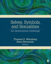 Selves, Symbols, and Sexualities - An Interactionist Anthology ebook by Thomas S. Weinberg,Staci D. Newmahr