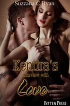 Kendra's Interview with Love ebook by Suzzana C Ryan