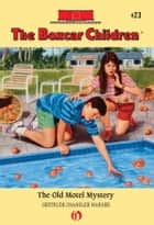 The Old Motel Mystery ebook by Charles Tang, Gertrude Chandler Warner