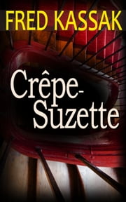 Crêpe-Suzette ebook by Fred Kassak