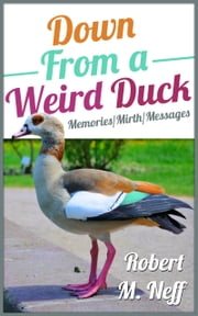 Down From A Weird duck ebook by Robert M. Neff