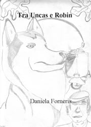 Tra Uncas e Robin ebook by daniela forneris