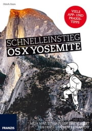 Schnelleinstieg OS X Yosemite - Mein Mac: Denn in der Einfachheit der Dinge liegt die Genialität ebook by Kobo.Web.Store.Products.Fields.ContributorFieldViewModel