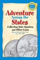 Adventure Across the States, Collecting State Quarters and Other Coins ebook by Whitman Publishing