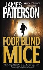 Four Blind Mice (#1 New York Times bestseller) ebook by James Patterson