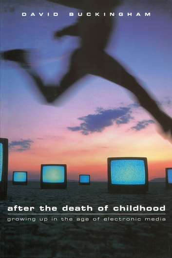 After the Death of Childhood ebook by David Buckingham
