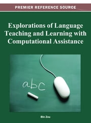 Explorations of Language Teaching and Learning with Computational Assistance ebook by Bin Zou