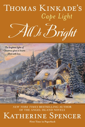 Thomas Kinkade's Cape Light: All is Bright ebook by Katherine Spencer