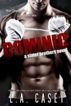 Dominic - Slater Brothers, #1 ebook by L.A. Casey